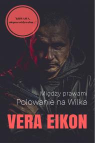 okładka Między prawami. Polowanie na Wilka. Ebook   papier   Vera Eikon