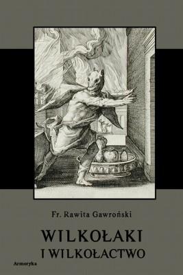 okładka Wilkołaki i wilkołactwo, Ebook   Franciszek Rawita  Gawroński