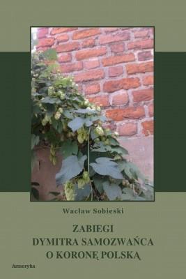 okładka Zabiegi Dymitra Samozwańca o koronę polską, Ebook | Wacław  Sobieski