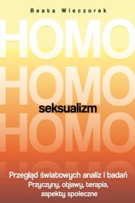 okładka Homoseksualizm. Przegląd światowych analiz i badań. Ebook | papier | Beata Wieczorek