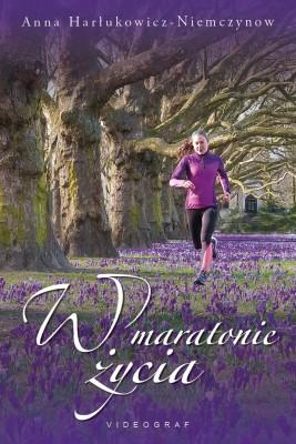 okładka W maratonie życia, Ebook | Anna Harłukowicz-Niemczynow