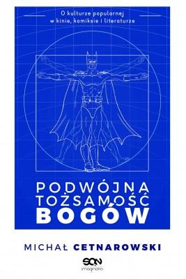 okładka Podwójna tożsamość bogów, Ebook | Michał Cetnarowski