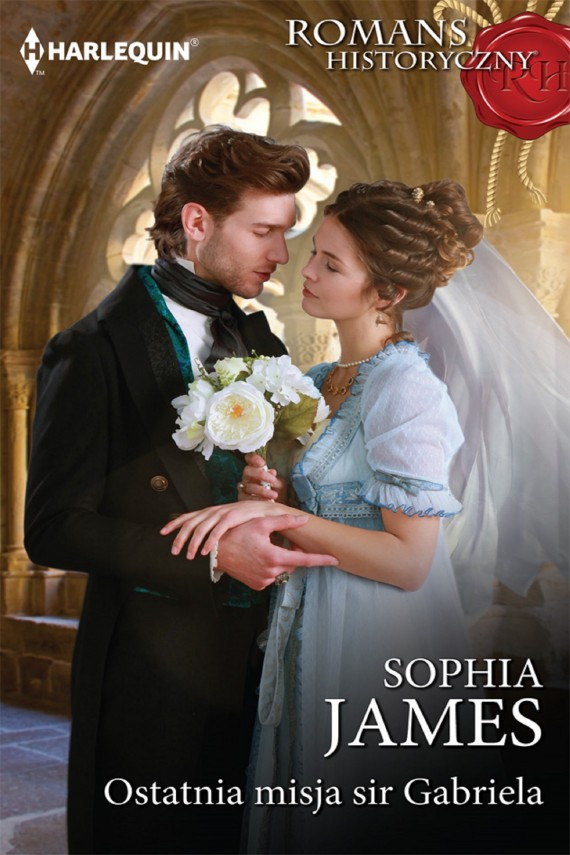 okładka Ostatnia misja sir Gabriela. Ebook | EPUB, MOBI | Sophia James