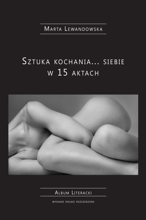 okładka Sztuka kochania... siebie w 15 aktach. Ebook | EPUB, MOBI | Marta Lewandowska