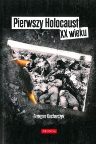 okładka Pierwszy Holocaust XX wieku. Ebook | papier | Grzegorz  Kucharczyk