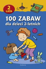 okładka 100 zabaw dla dzieci 2-letnich. Ebook | EPUB,MOBI | autor zbiorowy