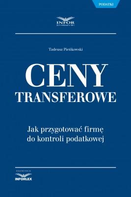 okładka Ceny transferowe. Jak przygotować firmę do kontroli podatkowej, Ebook   Tadeusz Pieńkowski