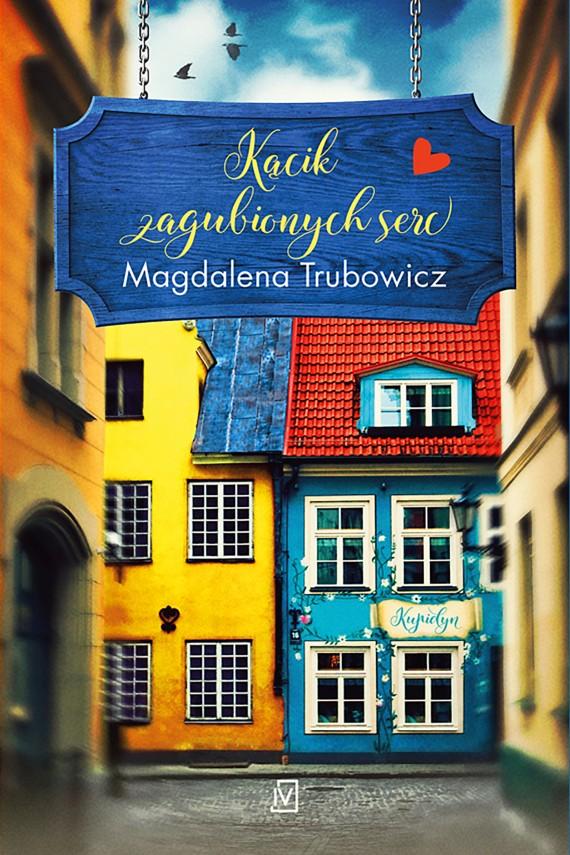 okładka Kącik zagubionych sercebook | EPUB, MOBI | Magdalena  Trubowicz