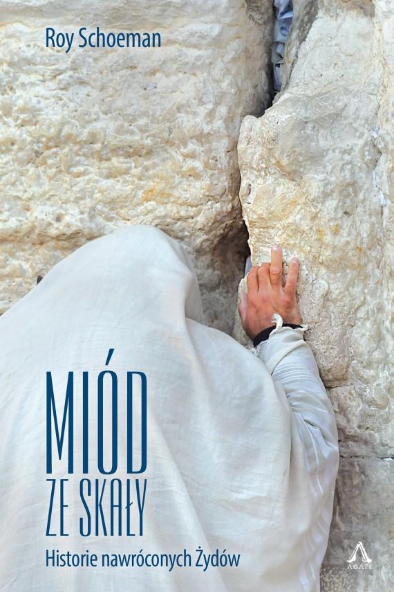 okładka Miód ze skały. Ebook | EPUB, MOBI | Roy Schoeman