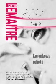 okładka Koronkowa robota. Ebook | EPUB,MOBI | Pierre Lemaitre