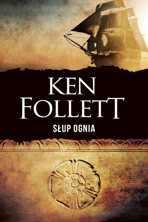 okładka Słup ognia. Ebook | EPUB, MOBI | Ken Follett, Janusz Ochab, Anna Dobrzańska