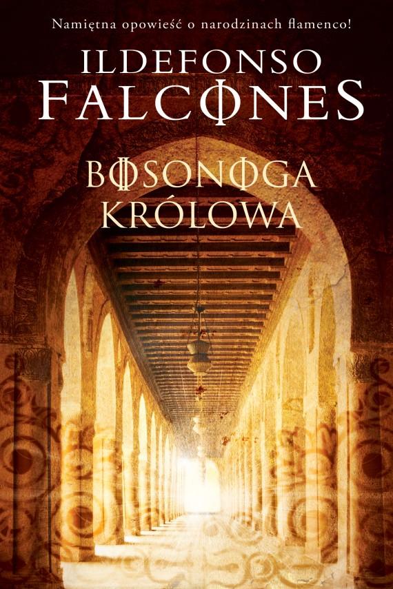 okładka Bosonoga Królowaebook | EPUB, MOBI | Ildefonso Falcones, Teresa Gruszecka-Loiselet