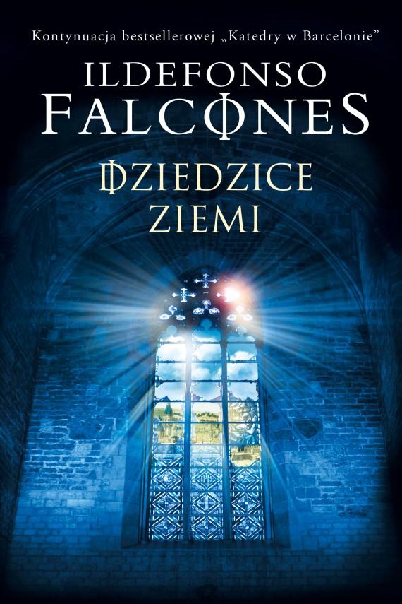okładka Dziedzice Ziemiebook | EPUB, MOBI | Grzegorz Ostrowski, Ildefonso Falcones, Joanna Ostrowska