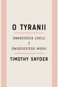 okładka O tyranii. Ebook | papier | Timothy Snyder