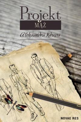 okładka Projekt Mąż, Ebook | Aleksandra Krupa