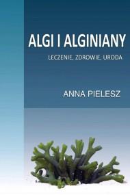 okładka Algi i alginiany. Leczenie. zdrowie. uroda. Ebook   PDF   Anna Pielesz