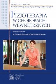 okładka Fizjoterapia w chorobach wewnętrznych, Ebook | Aleksander  Barinow-Wojewódzki