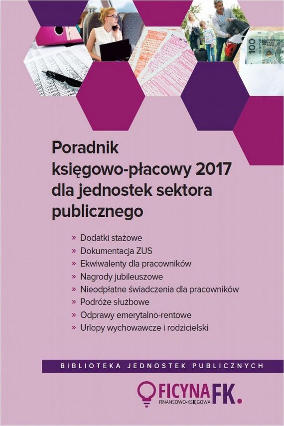 okładka Poradnik księgowo-płacowy 2017 dla jednostek sektora publicznegoebook | PDF | Izabela  Nowacka, Maria  Kucharska-Fiałkowska, Barbara  Jarosz, Agnieszka  Jeżewska