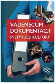 okładka Vademecum dokumentacji instytucji kultury. Ebook | papier | Praca zbiorowa