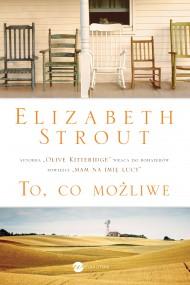 okładka To, co możliwe. Ebook | EPUB,MOBI | Elizabeth Strout, Paweł Lipszyc