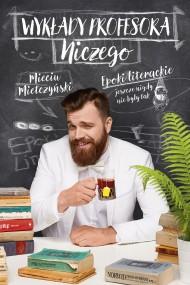 okładka Wykłady Profesora Niczego. Ebook | EPUB,MOBI | Mieciu Mietczyński