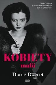 okładka Kobiety mafii. Ebook | EPUB,MOBI | Diane Ducret