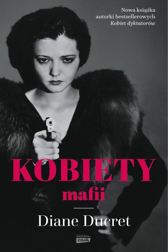 okładka Kobiety mafii. Ebook | EPUB, MOBI | Diane Ducret