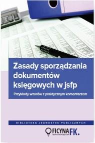 okładka Zasady sporządzania dokumentów księgowych w JSFP Przykłady wzorów z praktycznym komentarzem. Ebook | papier | Jarosław  Jurga