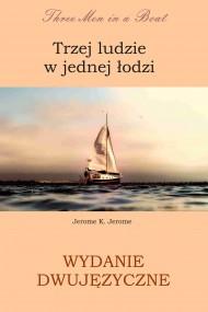 okładka Trzej ludzie w jednej łodzi. Wydanie dwujęzyczne angielsko - polskie. Ebook | papier | Jerome K. Jerome