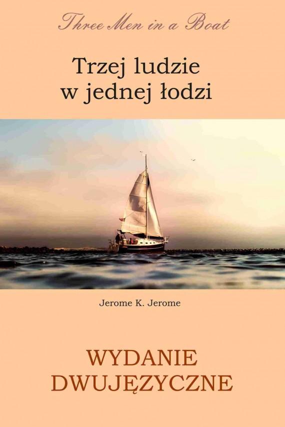 okładka Trzej ludzie w jednej łodzi. Wydanie dwujęzyczne angielsko - polskieebook | PDF | Jerome K. Jerome