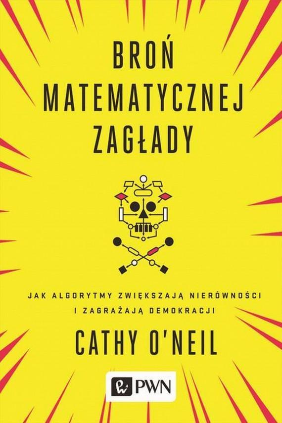 okładka Broń matematycznej zagłady. Ebook | EPUB, MOBI | Cathy  O'neil