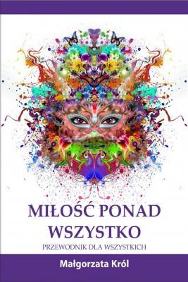 okładka Miłość ponad wszystko, Ebook | Małgorzata  Król