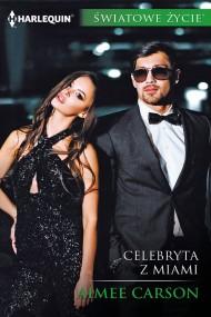 okładka Celebryta z Miami. Ebook   EPUB,MOBI   Aimee Carson