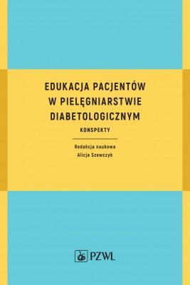 okładka Edukacja pacjentów w pielęgniarstwie diabetologicznym, Ebook | Alicja  Szewczyk