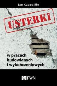 okładka Usterki w pracach budowlanych i wykończeniowych. Ebook | papier | Jan  Czupajłło