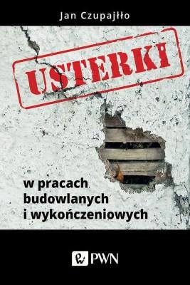 okładka Usterki w pracach budowlanych i wykończeniowych, Ebook | Jan  Czupajłło