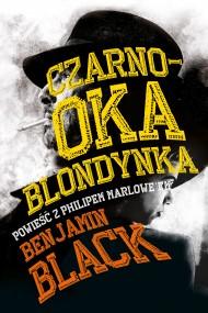 okładka Czarnooka blondynka. Ebook | EPUB,MOBI | Paweł Lipszyc, Benjamin Black