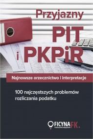 okładka Przyjazny PIT i PKPiR Najnowsze orzecznictwo i interpretacje oraz 100 najczęstszych problemów. Ebook | PDF | Praca zbiorowa