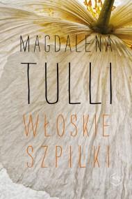 okładka Włoskie szpilki. Ebook | EPUB,MOBI | Magdalena Tulli