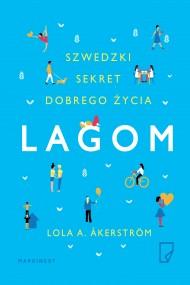 okładka Lagom. Szwedzki sekret dobrego życia, Ebook | Lola  A.  Åkerström, Natalia  Mętrak-Ruda