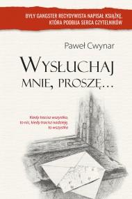 okładka Wysłuchaj mnie proszę. Ebook | papier | Paweł Cwynar