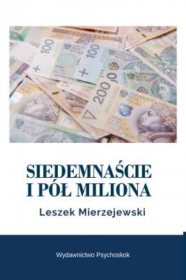 okładka Siedemnaście i pół miliona, Ebook | Leszek Mierzejewski