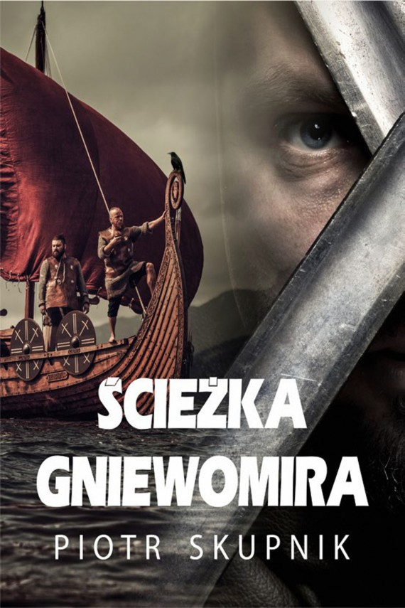 okładka Ścieżka Gniewomiraebook   EPUB, MOBI   Piotr Skupnik
