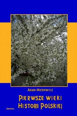 okładka Pierwsze wieki historii polskiej, Ebook | Adam Mickiewicz