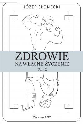 okładka Zdrowie na własne życzenie. Tom 2, Ebook | Józef Słonecki