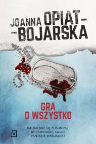 okładka Gra o wszystko. Ebook | EPUB,MOBI | Joanna Opiat-Bojarska