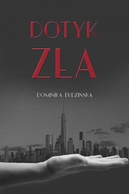 okładka Dotyk zła, Ebook | Dominika Budzińska