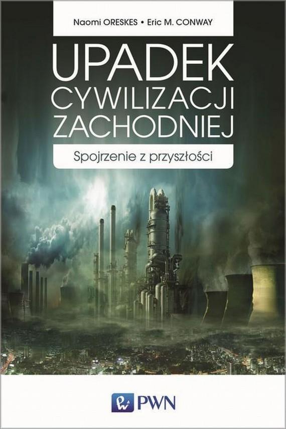 okładka Upadek cywilizacji zachodniejebook   EPUB, MOBI   Naomi  Oreskes, Eric M.  Conway