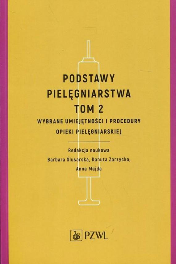 okładka Podstawy pielęgniarstwa Tom 2ebook | EPUB, MOBI | Anna Majda, Barbara  Ślusarska, Danuta  Zarzycka
