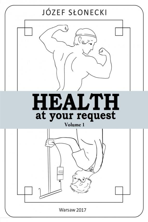 okładka Health at your request Volume 1. Ebook | EPUB, MOBI | Józef Słonecki